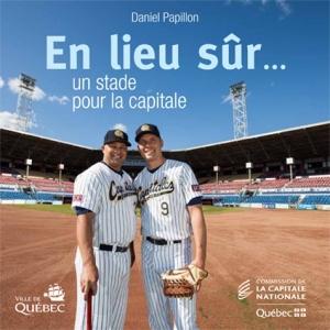 En lieu sûr, avec Eddie Lantigua et Michel Laplante, deux des bâtisseurs du stade revampé.